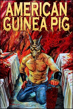 American Guinea Pig: Bouquet of Guts and Gore Review on Severed Cinema