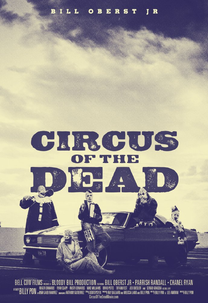 Severed Cinema review of Circus of the Dead from Bloody Bill Productions and Bell Cow Films