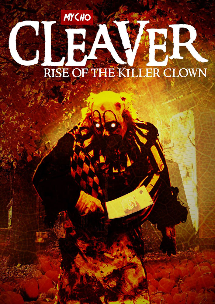 Severed Cinema review of Cleaver: Rise of the Killer Clown from Mycho Entertainment