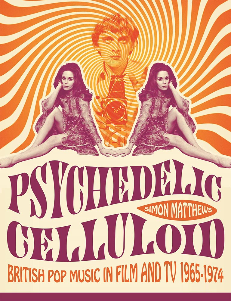 Creepy's Retro Bookshelf Corner: Psychedelic Celluloid: British Pop Music in Films and TV 1965-1974 on Severed Cinema
