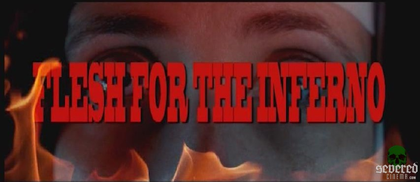 http://severedbloodlines.com/severed-cinema/images/efgh/flesh-for-the-inferno/flesh-for-the-inferno-01.jpg