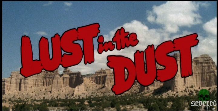 http://severedbloodlines.com/severed-cinema/images/ijkl/lust-in-the-dust/lust-in-the-dust-00001.jpg