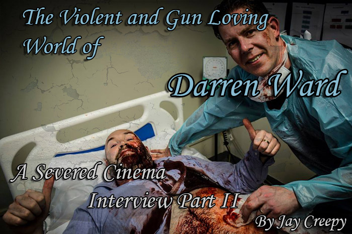 http://severedbloodlines.com/severed-cinema/images/interview/darren-ward/part-2/the-violent-and-gun-loving-world-of-darren-ward-a-severed-cinema-interview-2.jpg