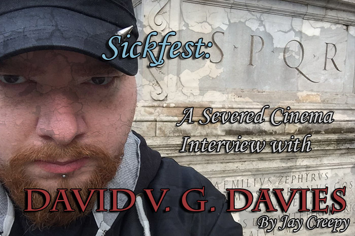 Sickfest: A Severed Cinema Interview with David V. G. Davies