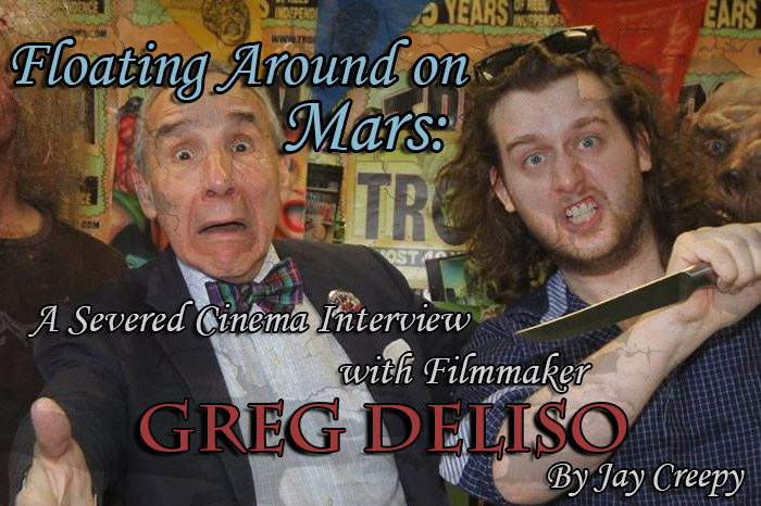Floating Around on Mars: A Severed Cinema Interview with Filmmaker Greg Deliso