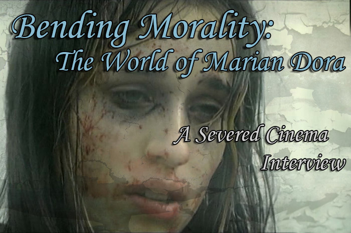 Bending Morality: The World of Marian Dora - A Severed Cinema Interview
