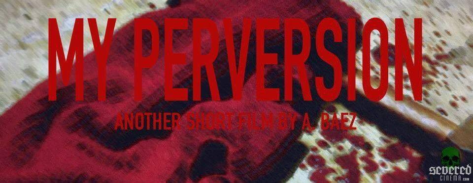 Severed Cinema review of My Perversion from MollyWalsh Video Productions