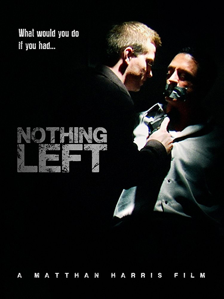 Severed Cinema Review of Nothing Left from Matthan Harris Productions. Written by Jay Creepy.
