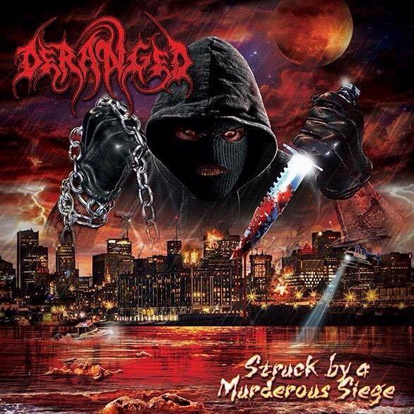 Severed Cinema music review of the new Deranged album, Struck by a Murderous Siege from Agonia Records