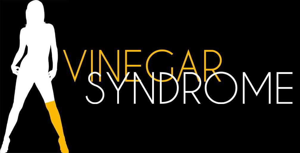 A Taste of Vinegar Syndrome!