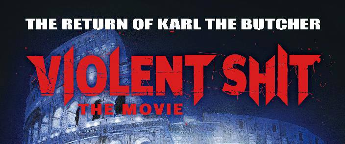 Violent Shit the Movie on Severed Cinema